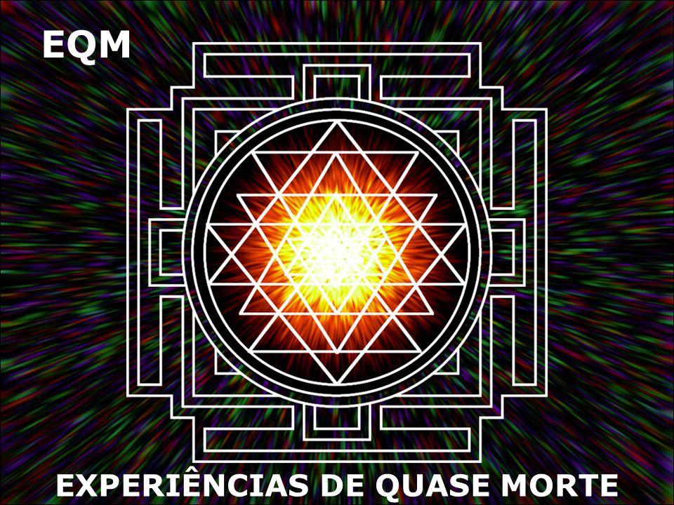 EXPERIÊNCIAS DE QUASE MORTE EQM