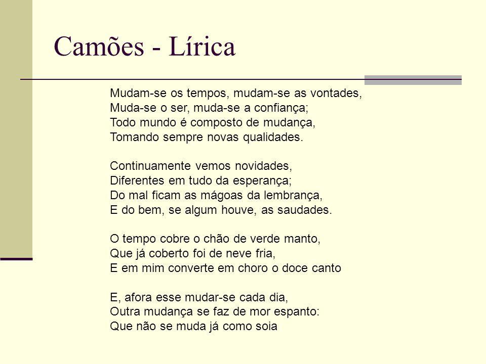 Camões - Lírica O soneto expressa um importante tema na obra de Camões.