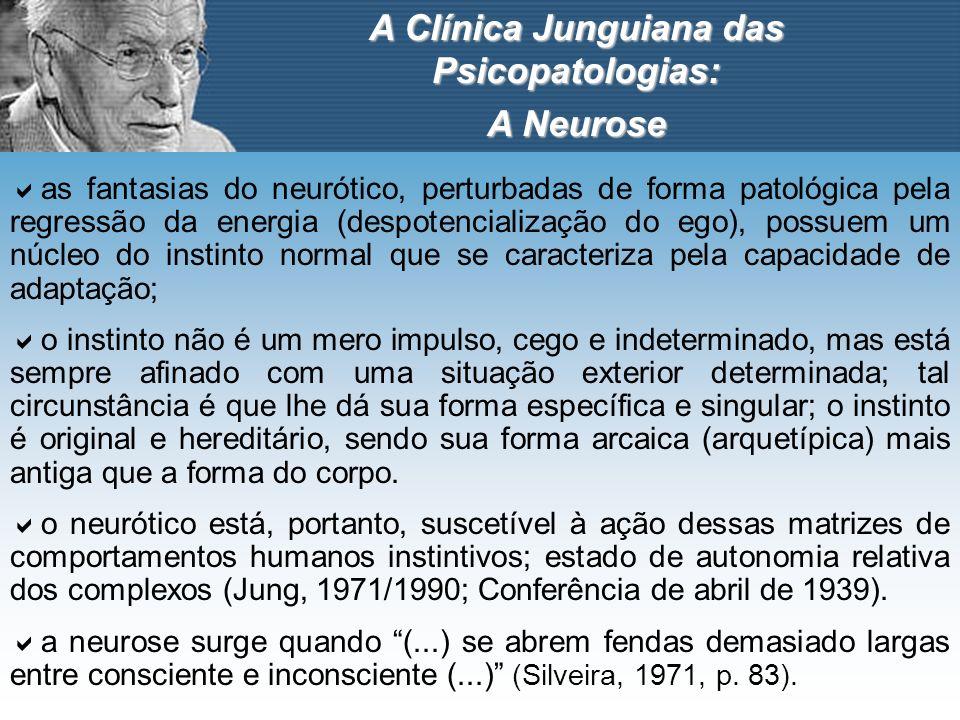 as fantasias do neurótico, perturbadas de forma patológica pela regressão da energia (despotencialização do ego), possuem um núcleo do instinto normal