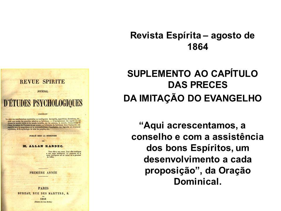 Revista Espírita – abril de 1864 À VENDA: IMITAÇÃO DO EVANGELHO SEGUNDO O ESPIRITISMO Abstendo-nos de qualquer reflexão sobre esta obra, limitamo-nos