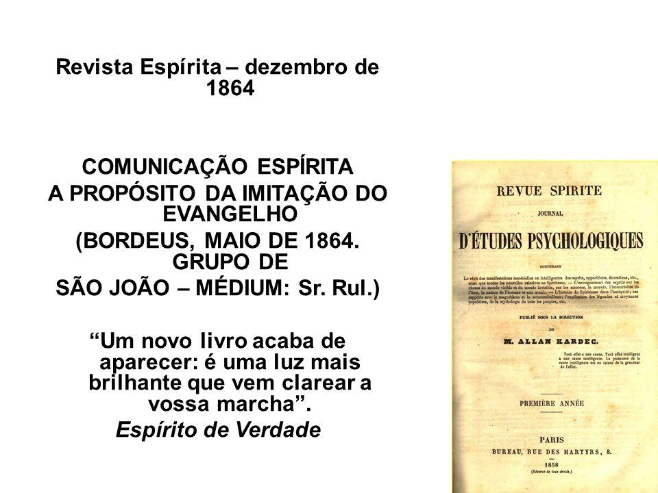 Revista Espírita – agosto de 1864 SUPLEMENTO AO CAPÍTULO DAS PRECES DA IMITAÇÃO DO EVANGELHO Aqui acrescentamos, a conselho e com a assistência dos bo
