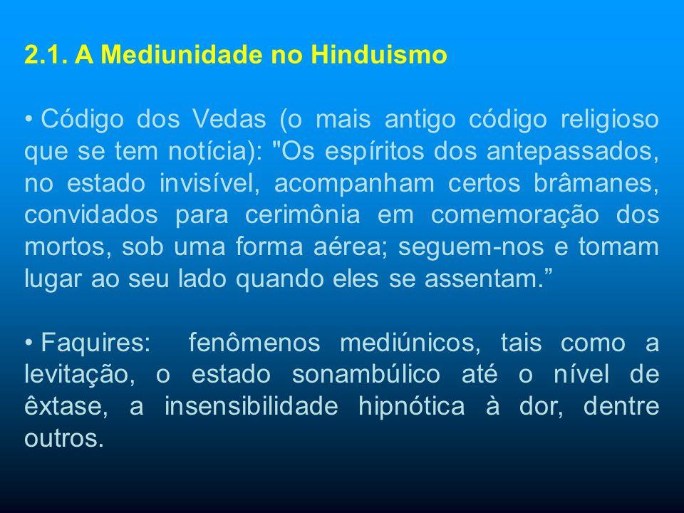2. Breve Histórico da Mediunidade A relação entre os mundos material e espiritual tem sido registrada em todas as épocas da humanidade. Exemplos: Códi