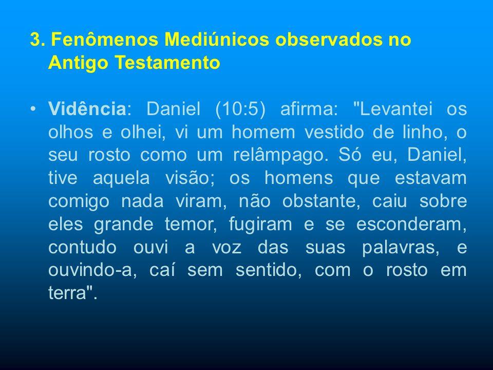 3. Fenômenos Mediúnicos observados no Antigo Testamento Transe: No capítulo 15:12 e 13, Gênese: