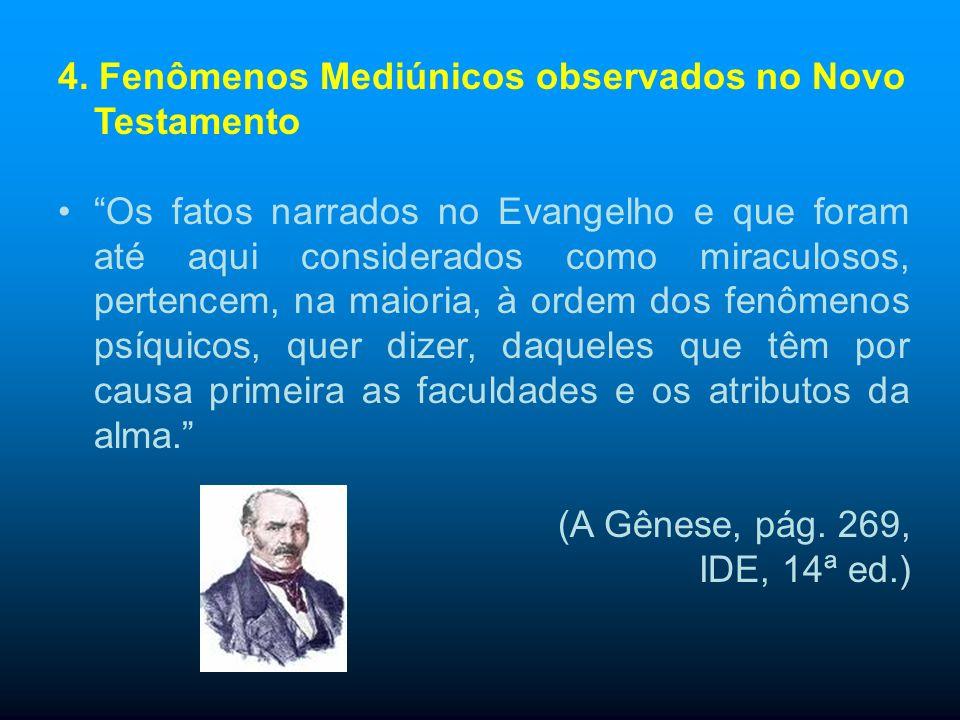 3. Fenômenos Mediúnicos observados no Antigo Testamento Vidência: Daniel (10:5) afirma:
