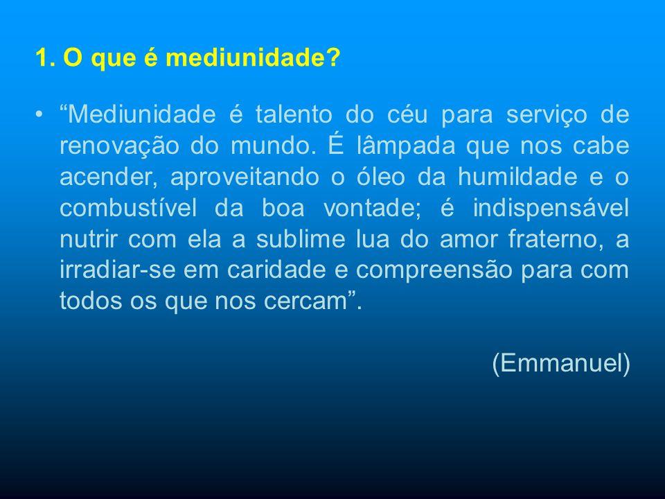 Mediunidade é talento do céu para serviço de renovação do mundo.