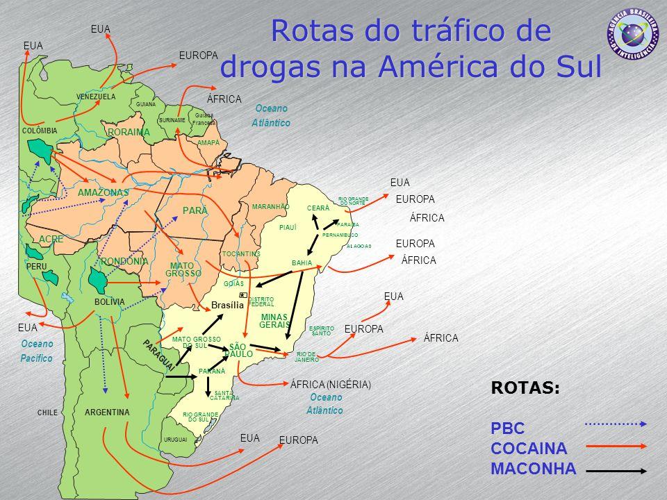 Rotas do tráfico de drogas na América do Sul Oceano Atlântico Oceano Atlântico Oceano Pacífico BOLÍVIA ARGENTINA URUGUAI CHILE PERU COLÔMBIA VENEZUELA