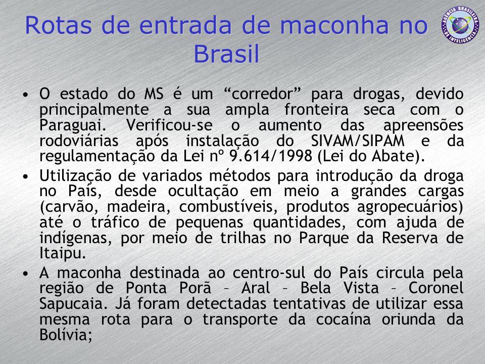 Rotas de entrada de maconha no Brasil O estado do MS é um corredor para drogas, devido principalmente a sua ampla fronteira seca com o Paraguai. Verif