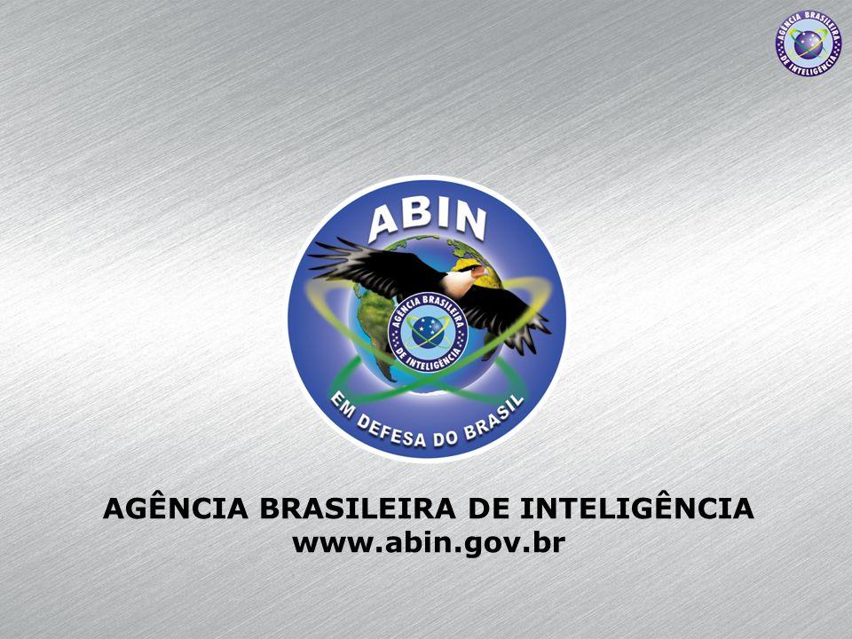 AGÊNCIA BRASILEIRA DE INTELIGÊNCIA www.abin.gov.br