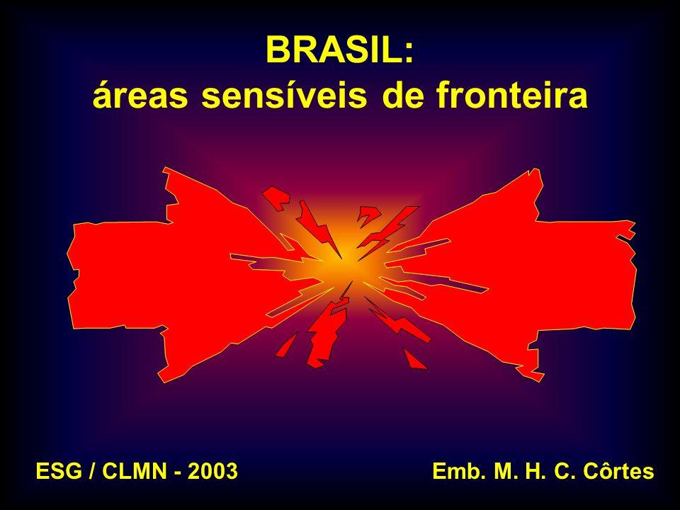 BRASIL: áreas sensíveis de fronteira mhcc ESG / CLMN - 2003Emb. M. H. C. Côrtes