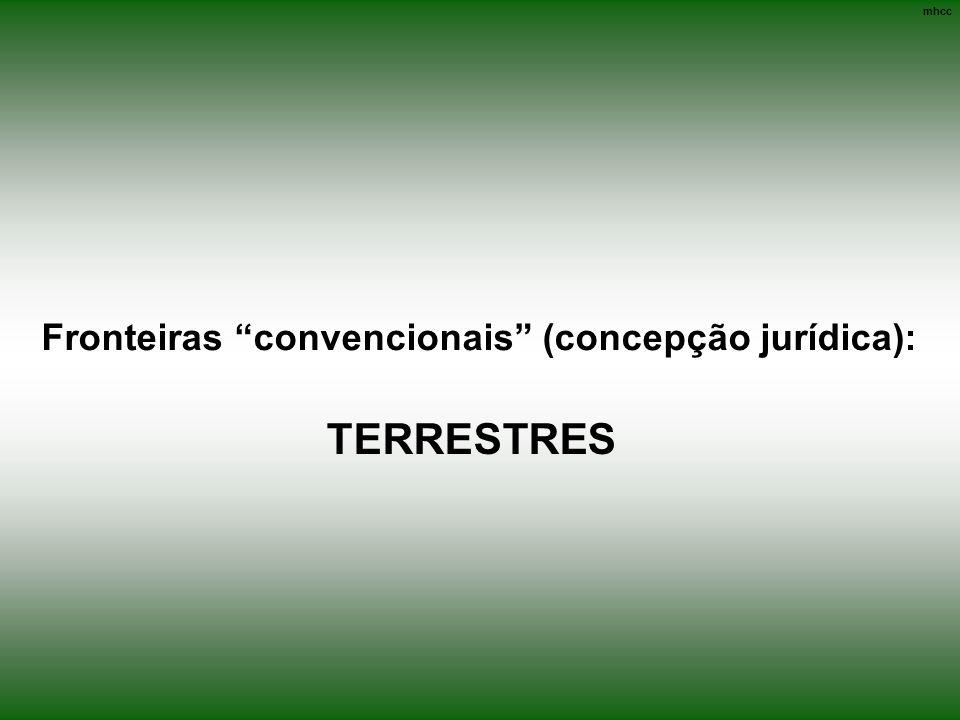 Fronteiras convencionais (concepção jurídica): TERRESTRES mhcc
