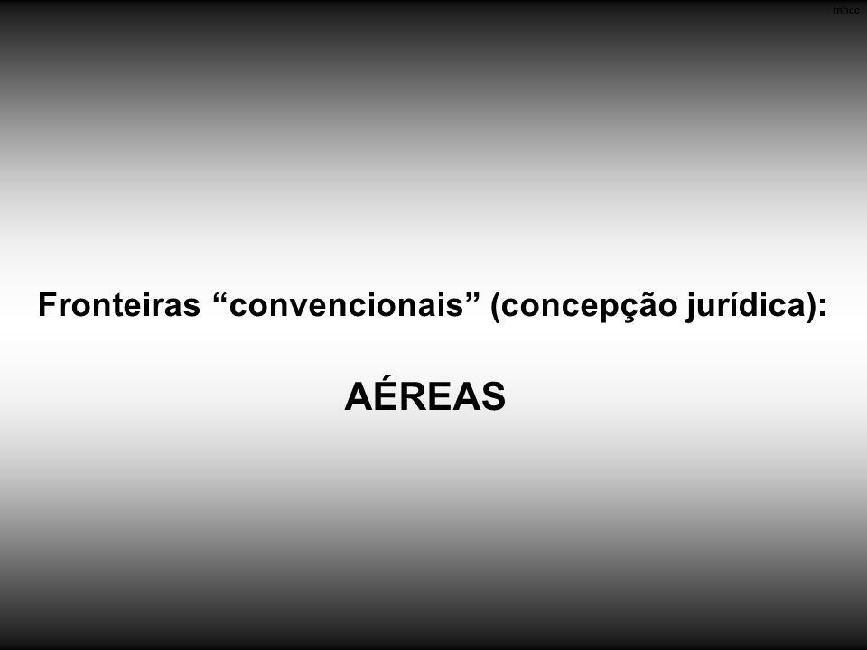 Fronteiras convencionais (concepção jurídica): AÉREAS mhcc