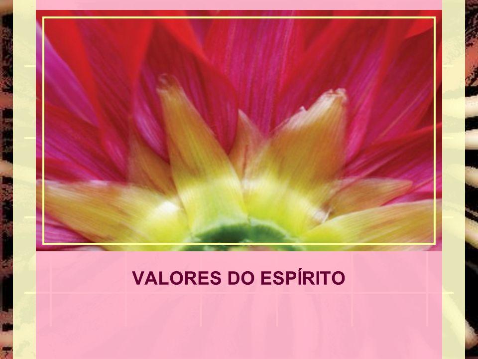VALORES DO ESPÍRITO