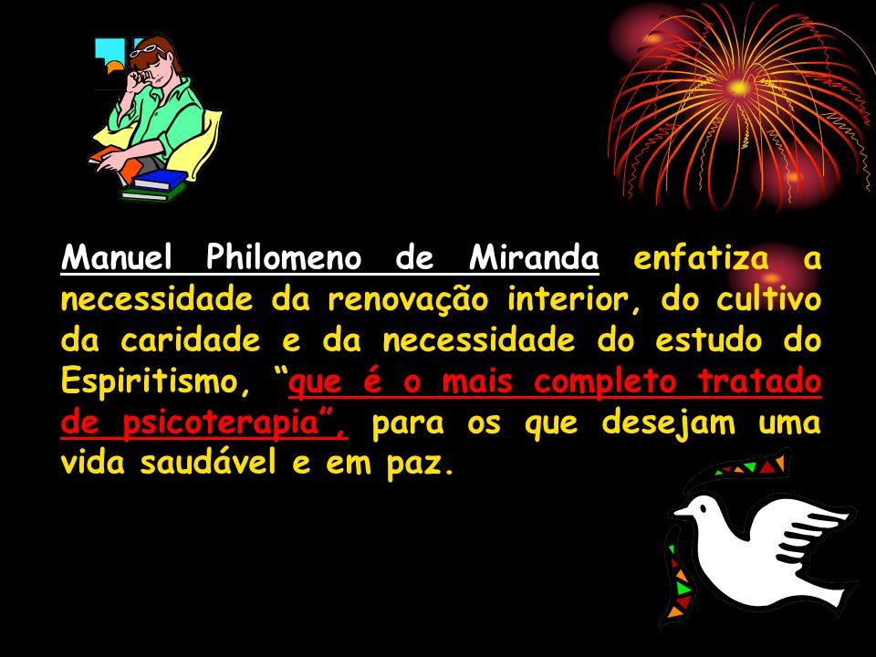 Manuel Philomeno de Miranda enfatiza a necessidade da renovação interior, do cultivo da caridade e da necessidade do estudo do Espiritismo, que é o ma