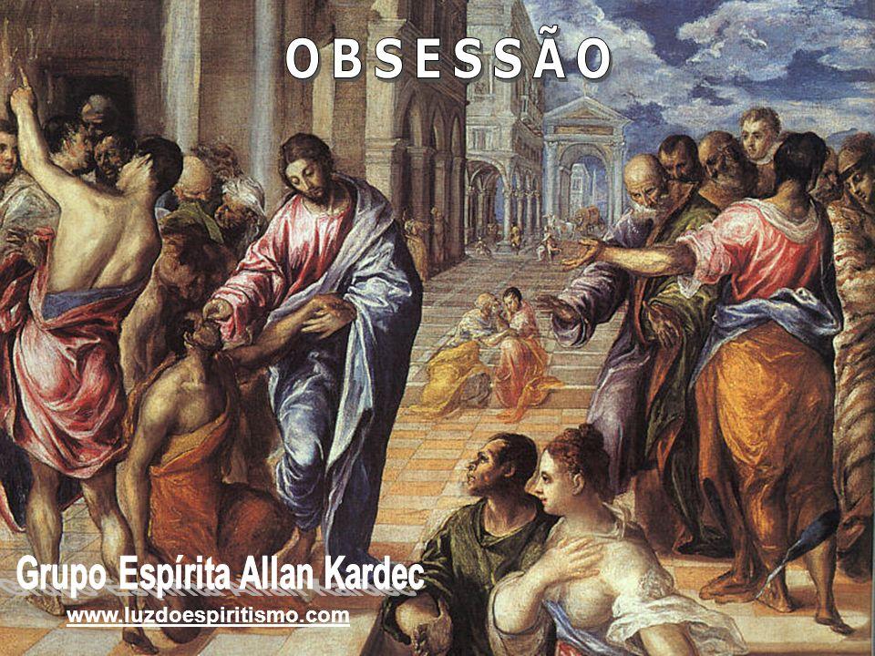31/12/20132 As páginas dos Evangelhos estão repletas de passagens as obsessões espirituais.