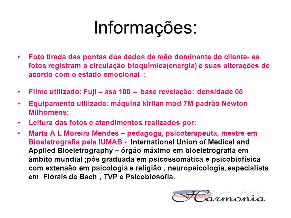 Informações: Foto tirada das pontas dos dedos da mão dominante do cliente- as fotos registram a circulação bioquímica(energia) e suas alterações de ac