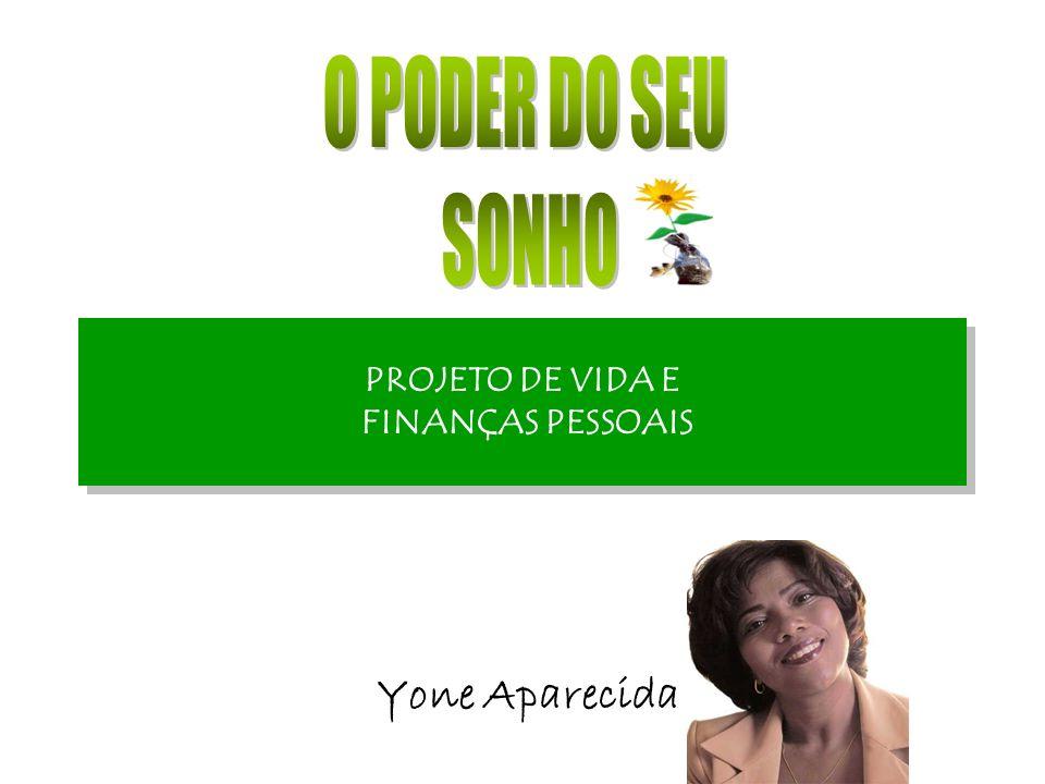 PROJETO DE VIDA E FINANÇAS PESSOAIS Yone Aparecida