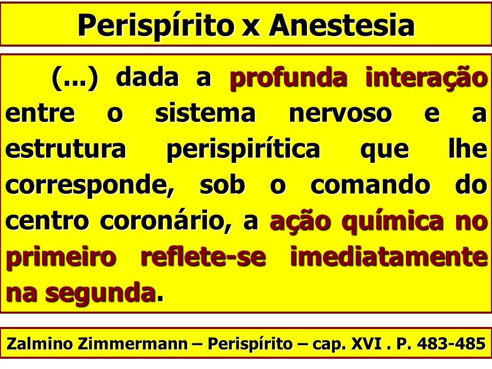 (...) dada a profunda interação entre o sistema nervoso e a estrutura perispirítica que lhe corresponde, sob o comando do centro coronário, a ação quí