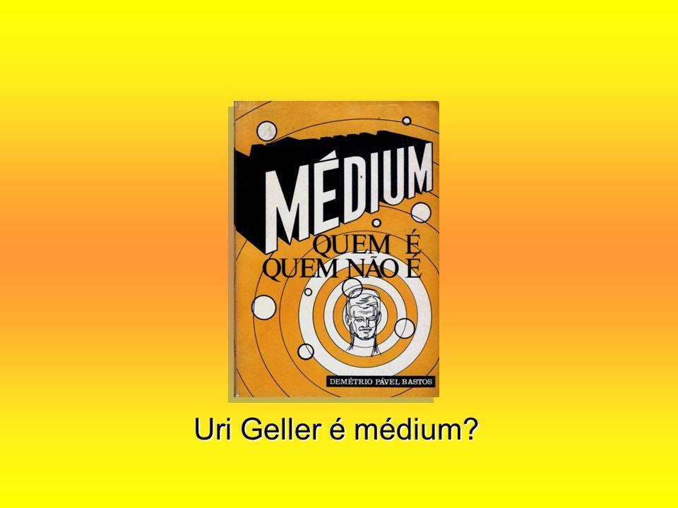 Uri Geller é médium?