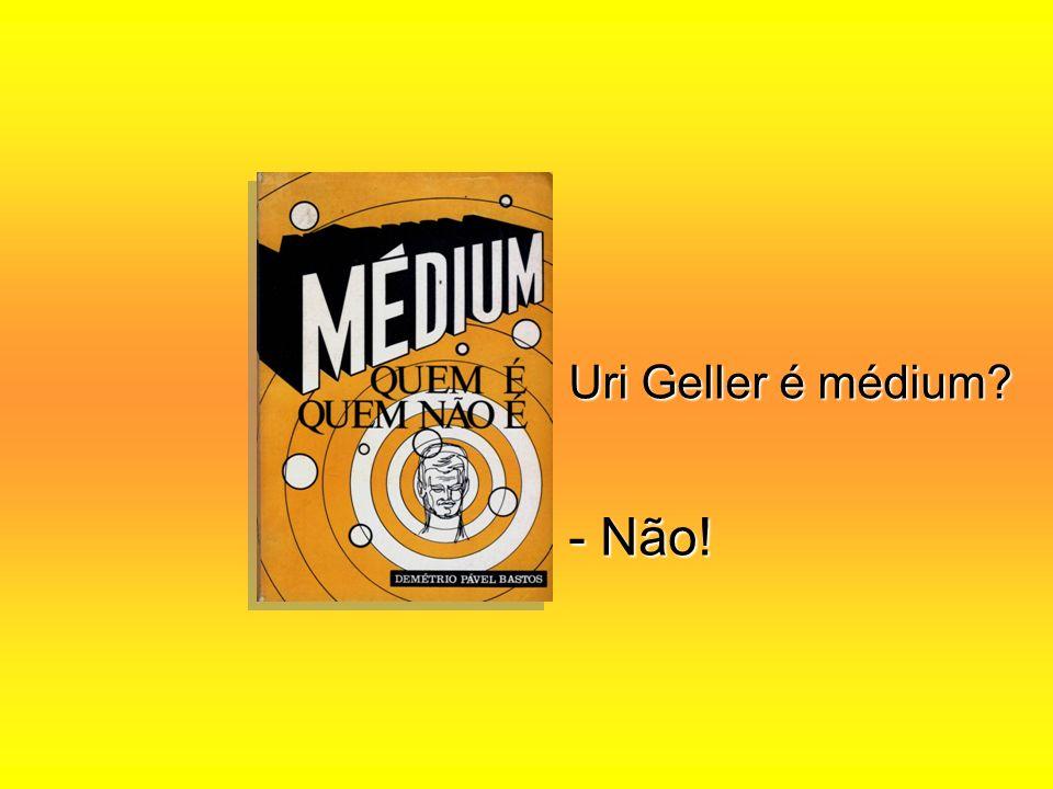 Uri Geller é médium? - Não!