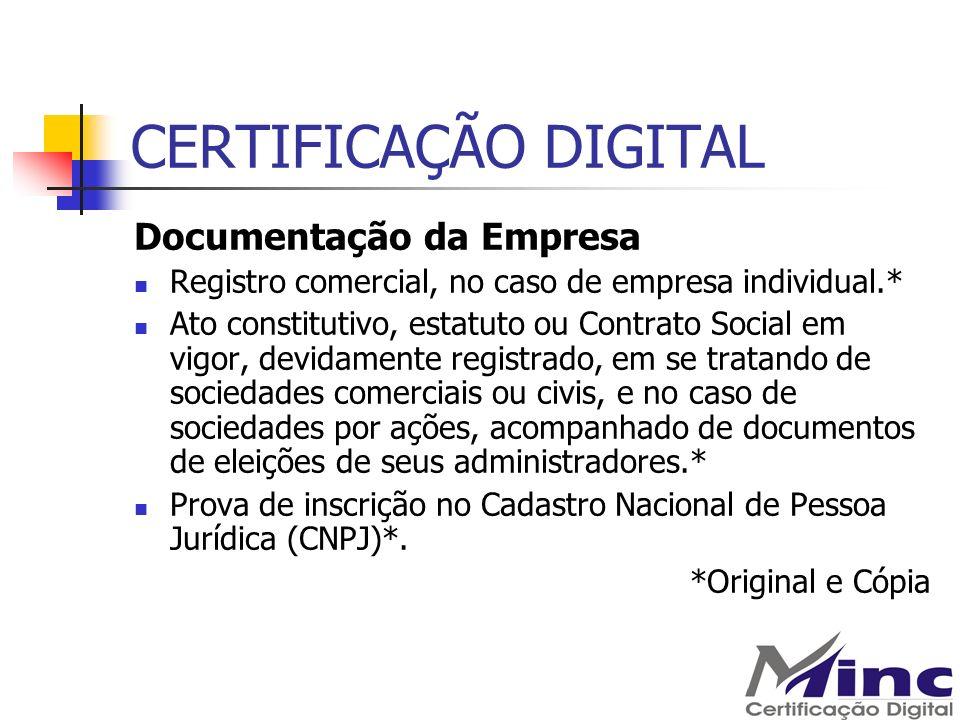 CERTIFICAÇÃO DIGITAL Documentação da Empresa Registro comercial, no caso de empresa individual.* Ato constitutivo, estatuto ou Contrato Social em vigo