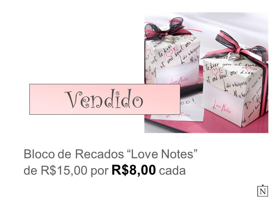 Bloco de Recados Love Notes de R$15,00 por R$8,00 cada Vendido
