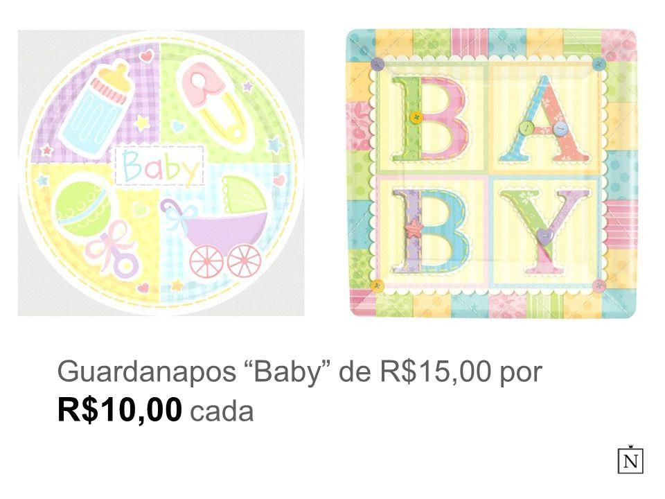 Guardanapos Baby de R$15,00 por R$10,00 cada