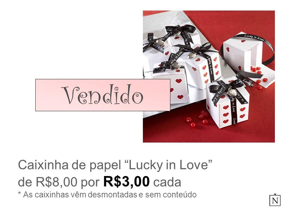 Caixinha de papel Lucky in Love de R$8,00 por R$3,00 cada * As caixinhas vêm desmontadas e sem conteúdo Vendido