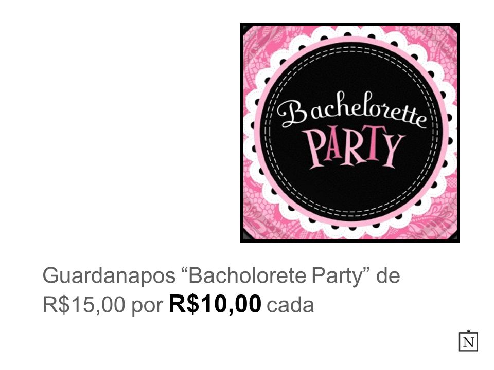 Guardanapos Bacholorete Party de R$15,00 por R$10,00 cada