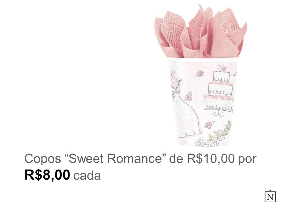 Copos Sweet Romance de R$10,00 por R$8,00 cada