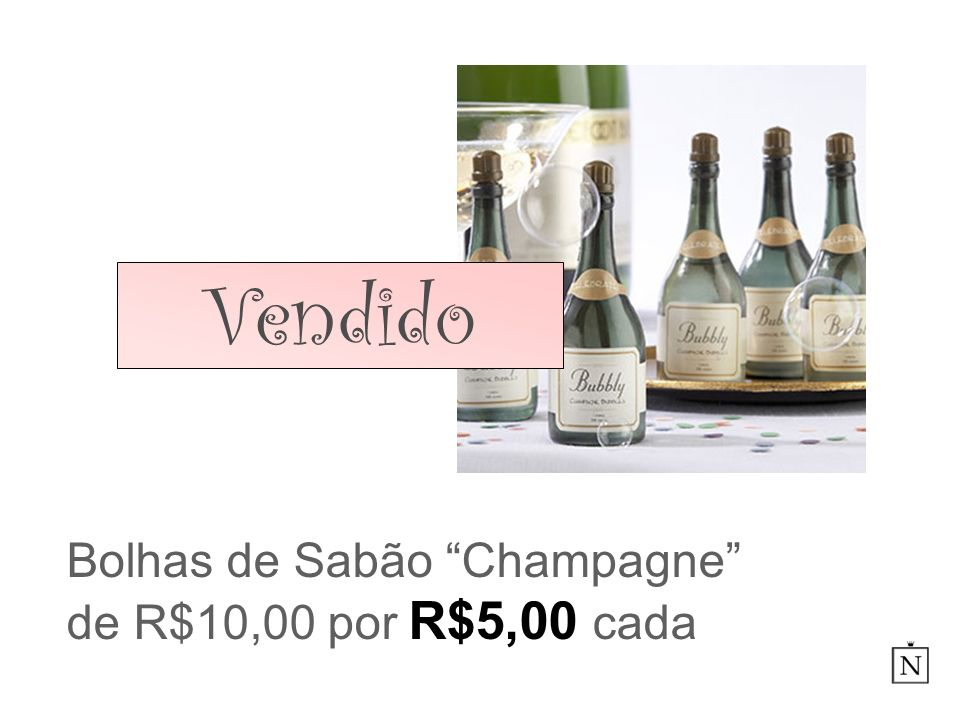 Bolhas de Sabão Champagne de R$10,00 por R$5,00 cada Vendido