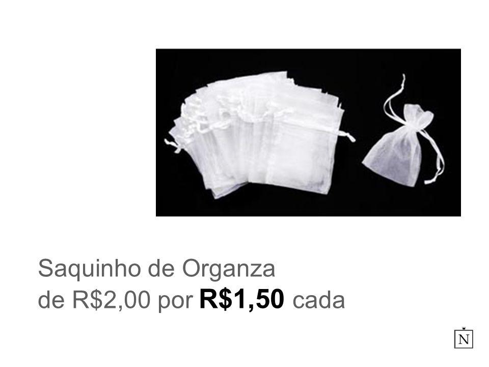 Saquinho de Organza de R$2,00 por R$1,50 cada