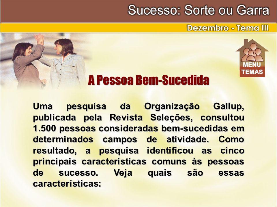 Uma pesquisa da Organização Gallup, publicada pela Revista Seleções, consultou 1.500 pessoas consideradas bem-sucedidas em determinados campos de ativ