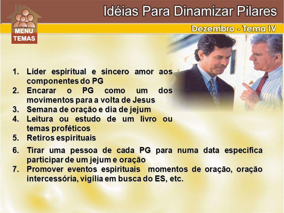 6.Tirar uma pessoa de cada PG para numa data especifica participar de um jejum e oração 7.Promover eventos espirituais momentos de oração, oração inte