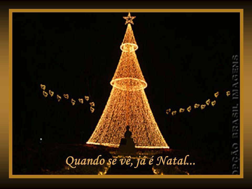 Quando se vê, já é Natal...