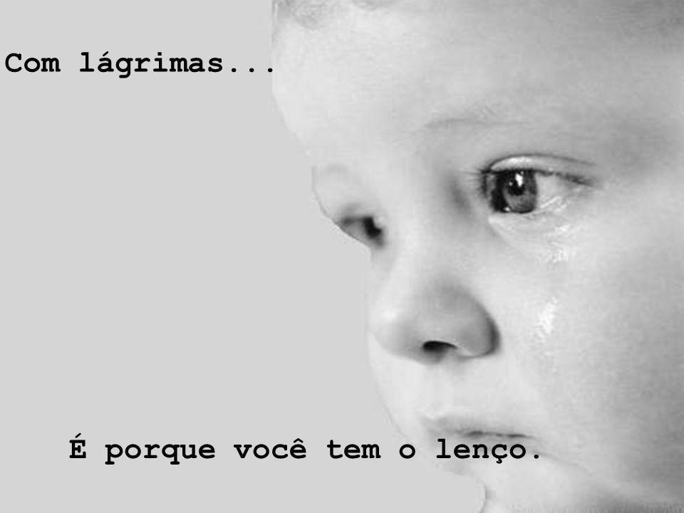 liliane_freire@hotmail.com lilifreire0505@yahoo.com.br www.lagodecristal.blogspot.com Com lágrimas...