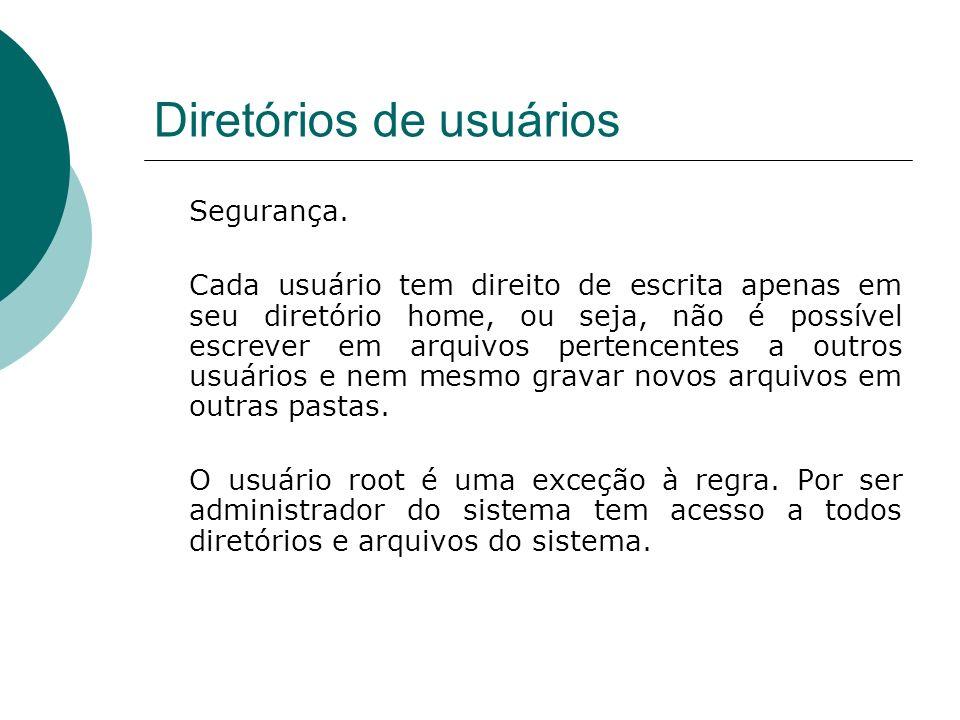 Diretórios de usuários Exercício: 1) Aumente o número de comandos do histórico de todos os usuários do sistema para o número 1000.