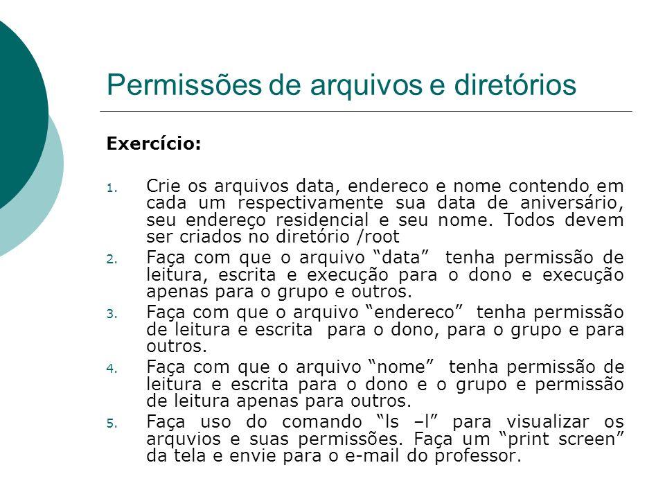 Permissões de arquivos e diretórios Exercício: 1.