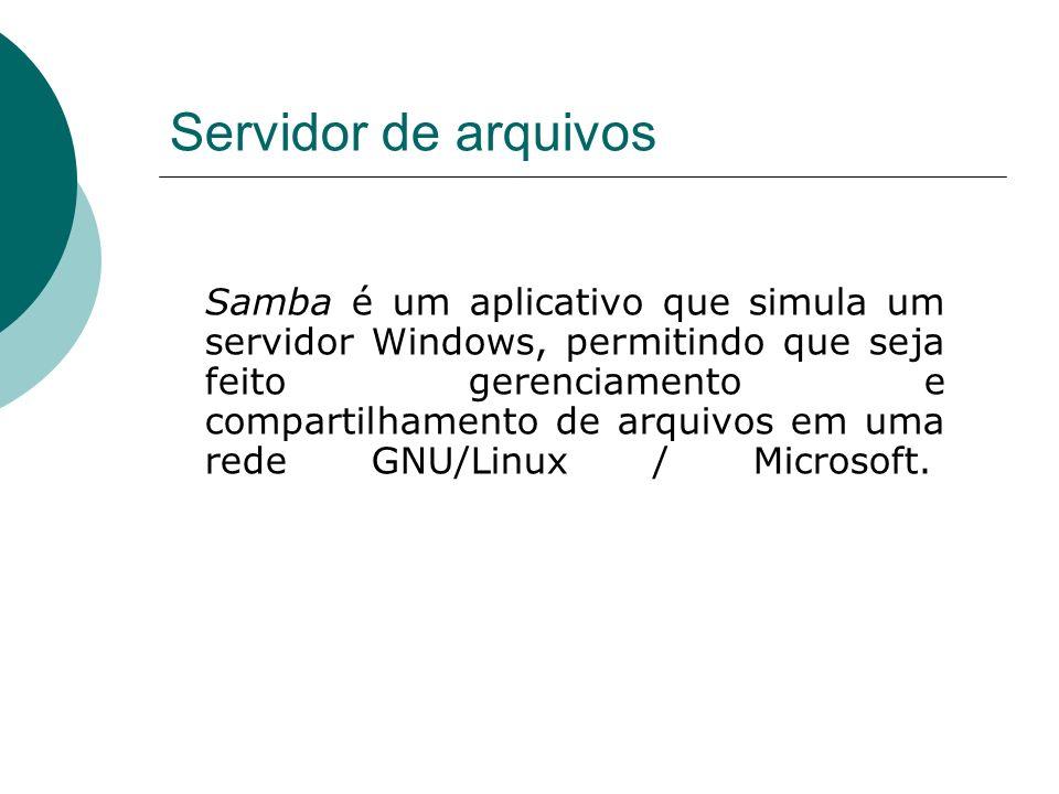 Servidor de arquivos Samba é um aplicativo que simula um servidor Windows, permitindo que seja feito gerenciamento e compartilhamento de arquivos em u