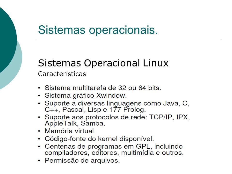 Sistemas operacionais. Sistemas Operacional Linux Características