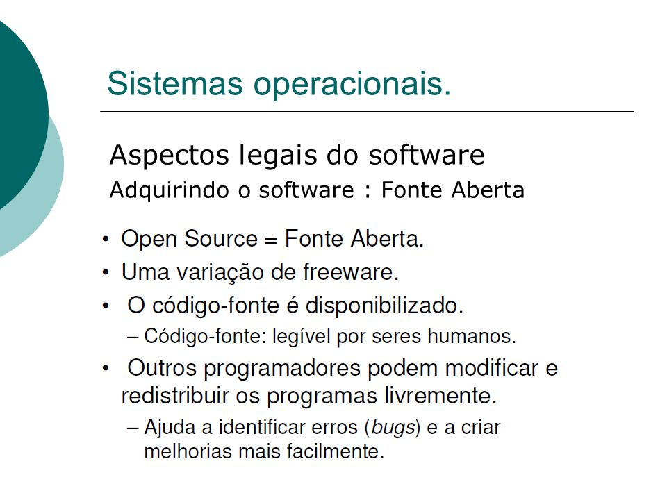 Sistemas operacionais. Aspectos legais do software Adquirindo o software : Fonte Aberta