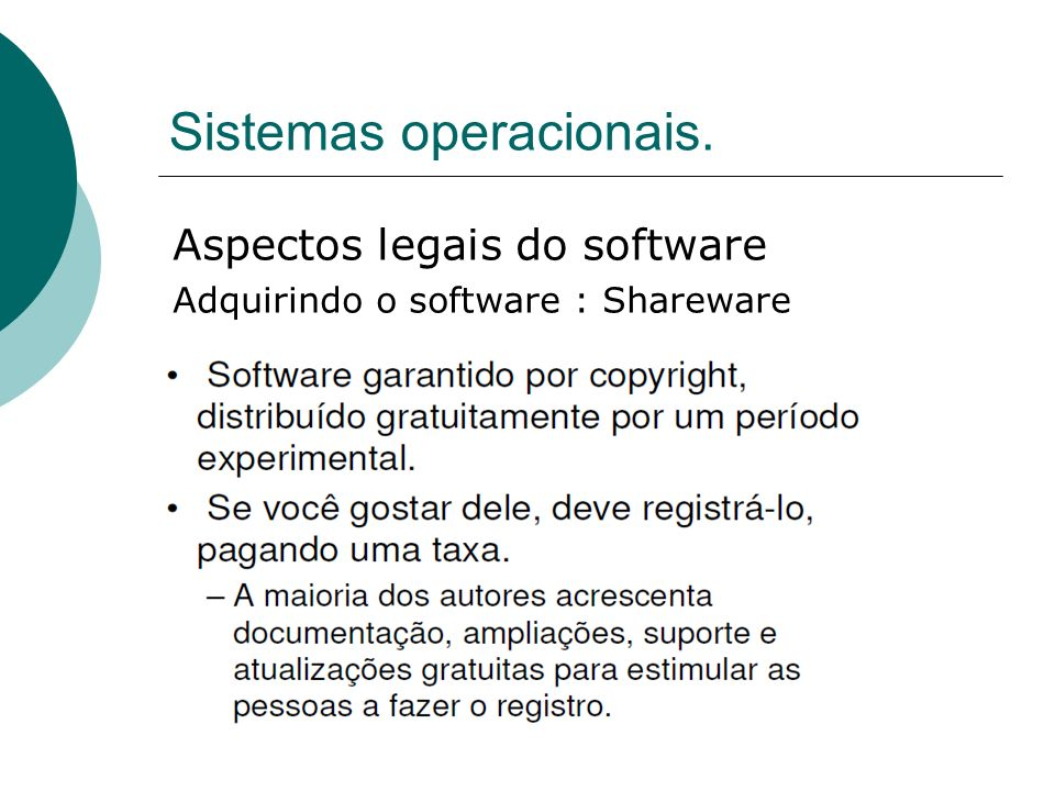 Sistemas operacionais. Aspectos legais do software Adquirindo o software : Shareware