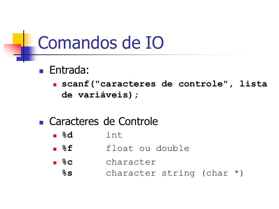 Comandos de IO Entrada: scanf(
