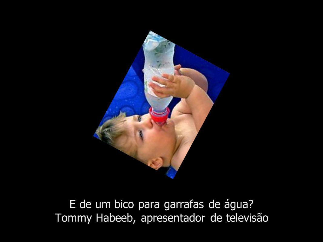 E de um bico para garrafas de água? Tommy Habeeb, apresentador de televisão