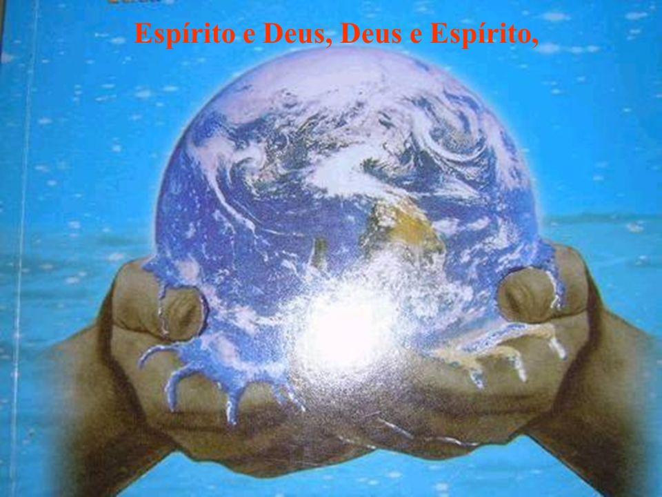 O Espírito, reflexo do Criador, é o que conta... É o que fica, é o que é...