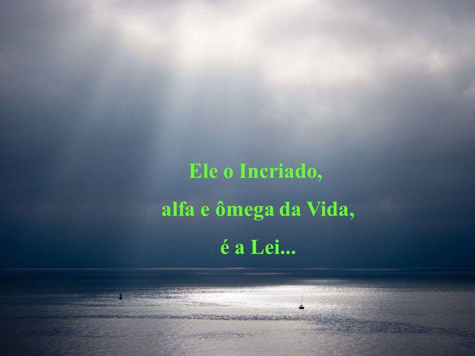 Só Deus permanece... Só Deus é...