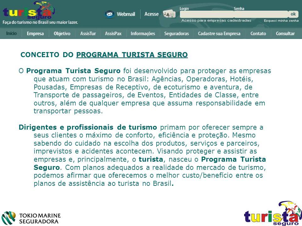 PROGRAMA TURISTA SEGURO CONCEITO DO PROGRAMA TURISTA SEGURO O Programa Turista Seguro foi desenvolvido para proteger as empresas que atuam com turismo