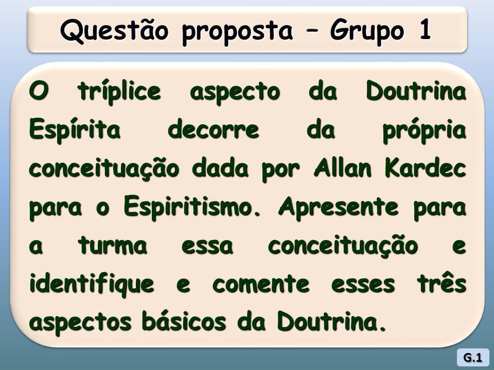 O tríplice aspecto da Doutrina Espírita decorre da própria conceituação dada por Allan Kardec para o Espiritismo.