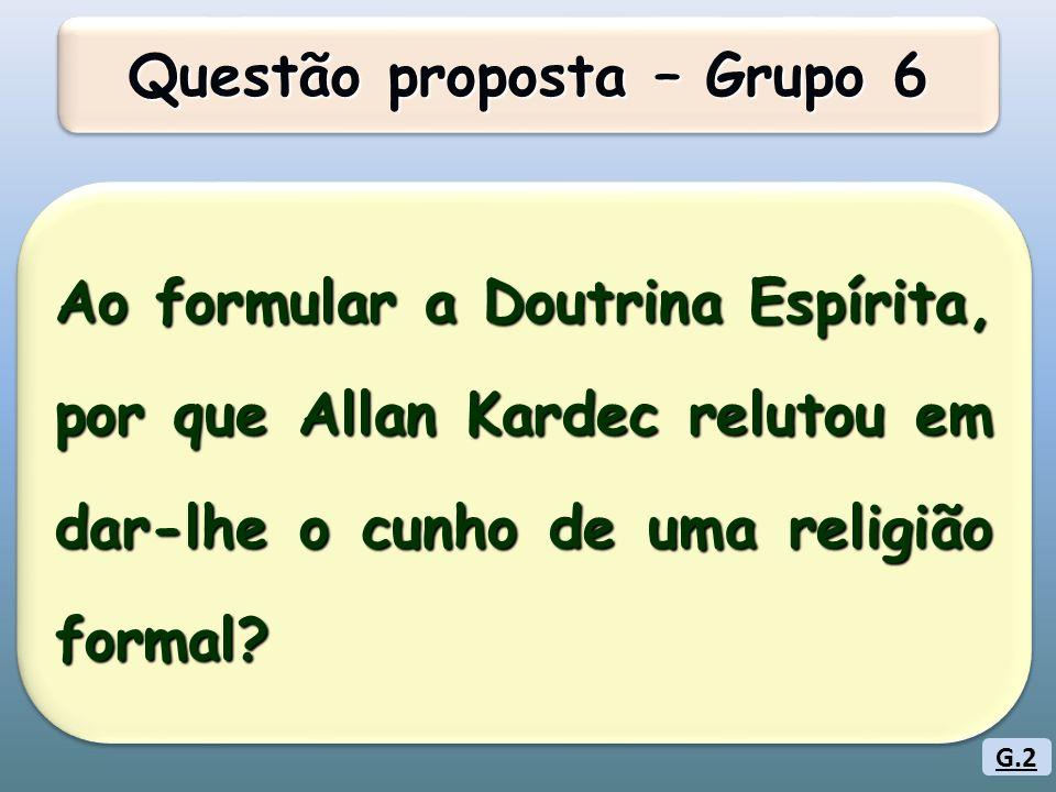 Ao formular a Doutrina Espírita, por que Allan Kardec relutou em dar-lhe o cunho de uma religião formal.