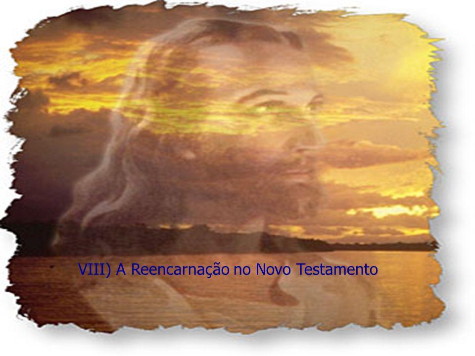 VIII) A Reencarnação no Novo Testamento