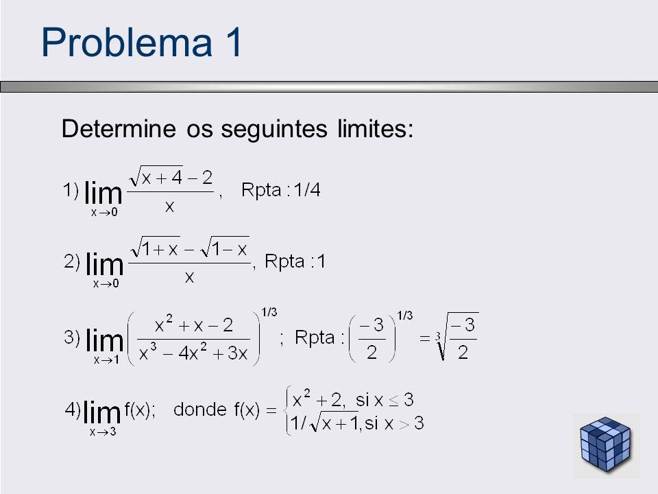 Problema 2 Utilize as regras para calcular limites para determinar: